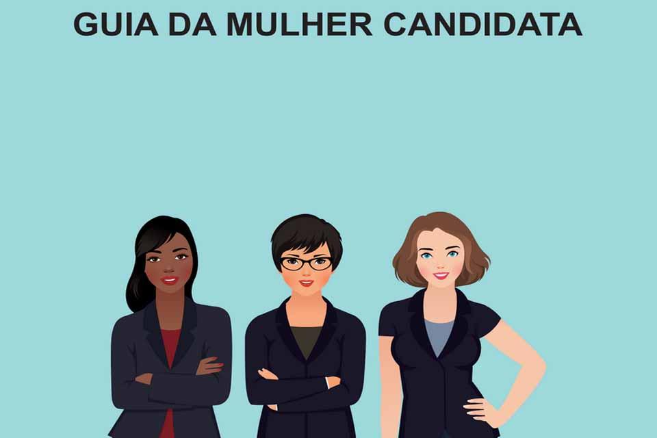 Justiça Eleitoral de Rondônia elabora e disponibiliza o Guia da Mulher Candidata