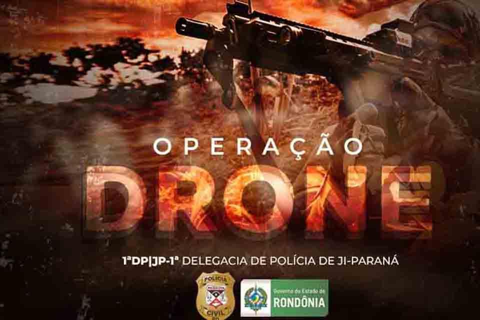 Polícia civil deflagra operação em Ji-Paraná contra organização criminosa
